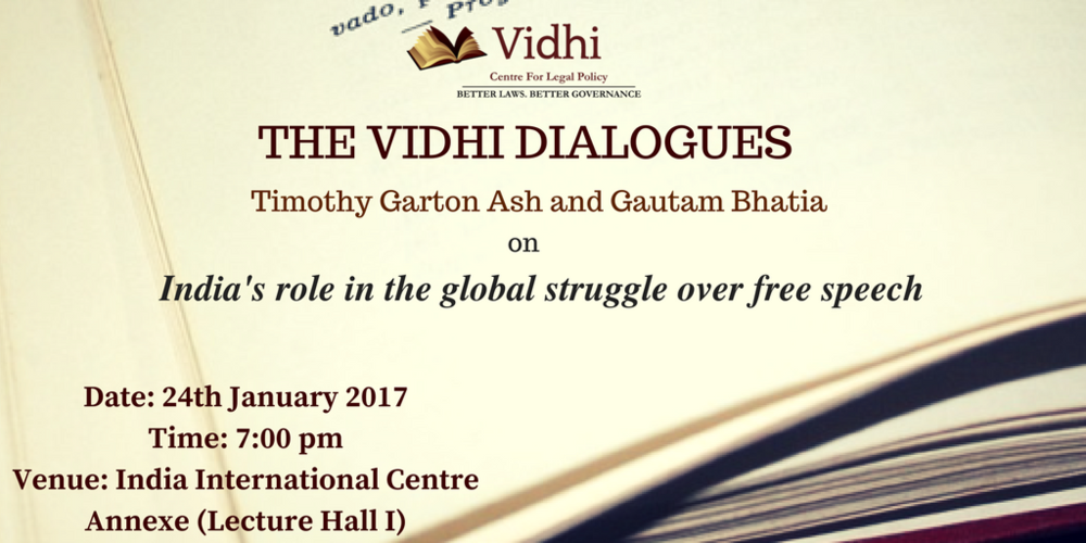 The Vidhi Dialogues : In conversation with Prof. Timothy Garton Ash and Mr. Gautam Bhatia 1