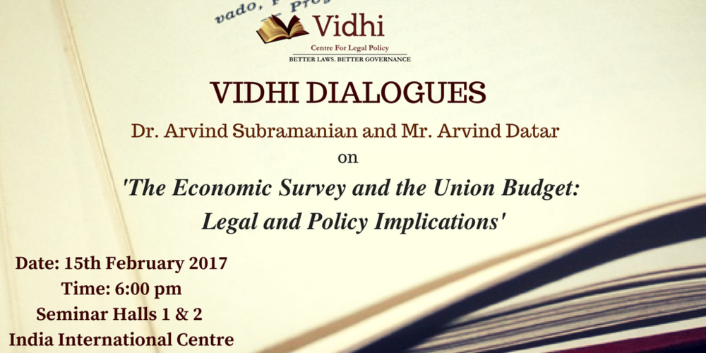 The Economic Survey and the Union Budget: Legal and Policy Implications 1