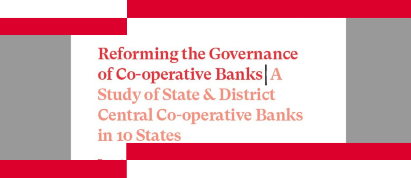 Reforming the Governance of Co-operative Banks - A Study of State & District Central Co-operative Banks in 10 States 1